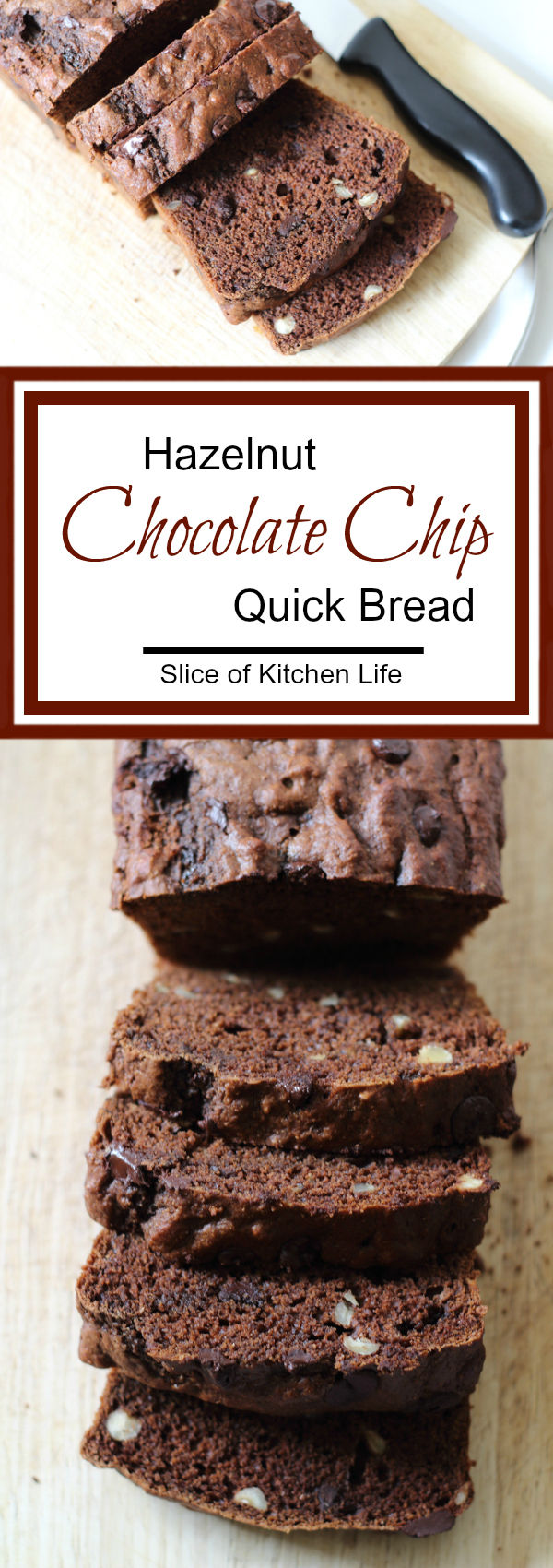 Hazelnut chocolate chip quick bread recipe - try serving warm with ice cream for an indulgent treat. | sliceofkitchenlife.com